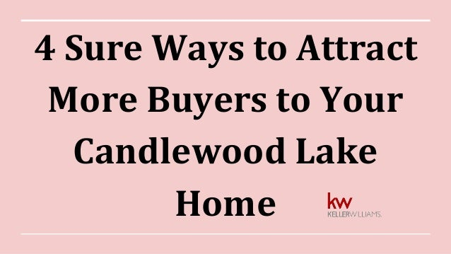 4 Sure Ways to Attract More Buyers to Your Candlewood Lake Home