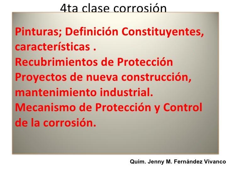 4ta clase corrosiónPinturas; Definición Constituyentes,características .Recubrimientos de ProtecciónProyectos de nueva con...
