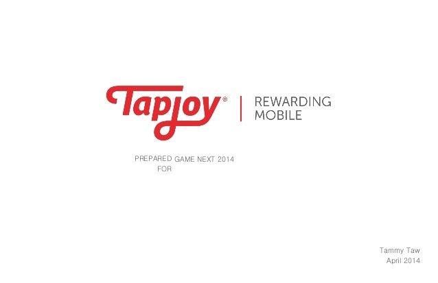 PREPARED FOR Tammy Taw April 2014 GAME NEXT 2014
