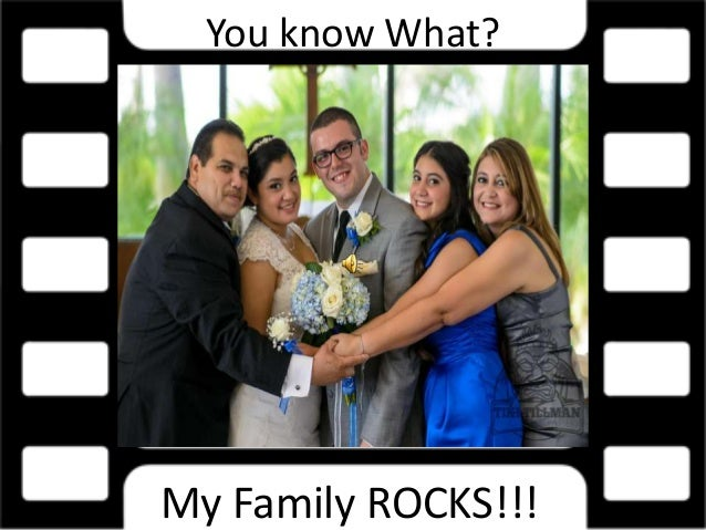 You know What?My Family ROCKS!!!