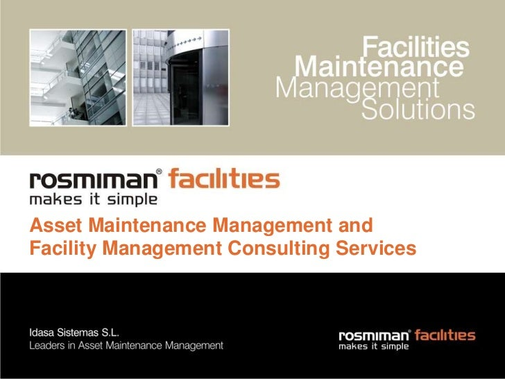 AssetMaintenance Management and FacilityManagement ConsultingServices<br />