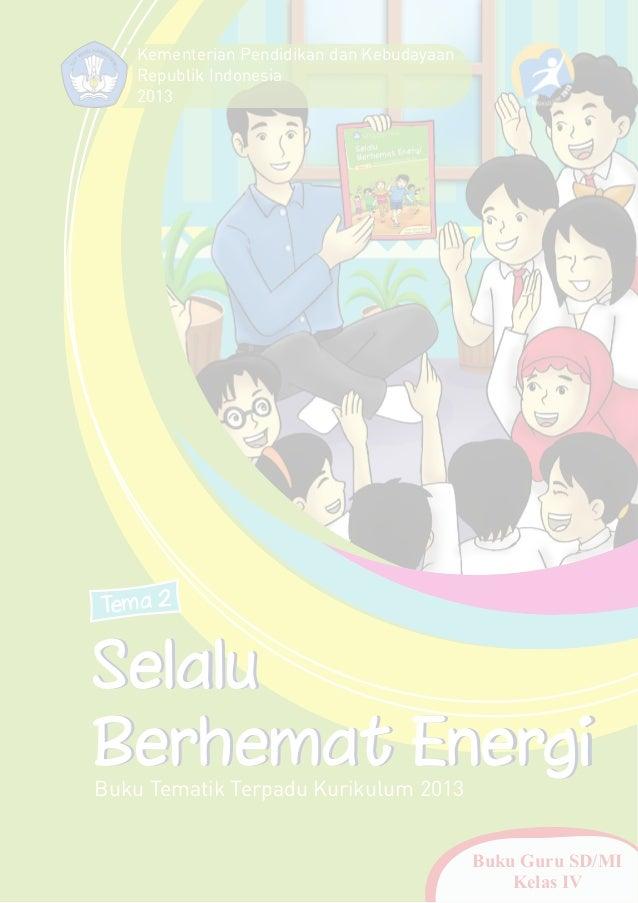 Panduan Mengajar Tematik Kelas 4 Sd Tema Selalu Berhemat Energi