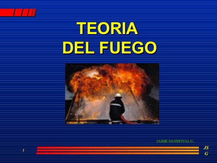 TEORIA  DEL FUEGO JAIME SANDOVAL G.