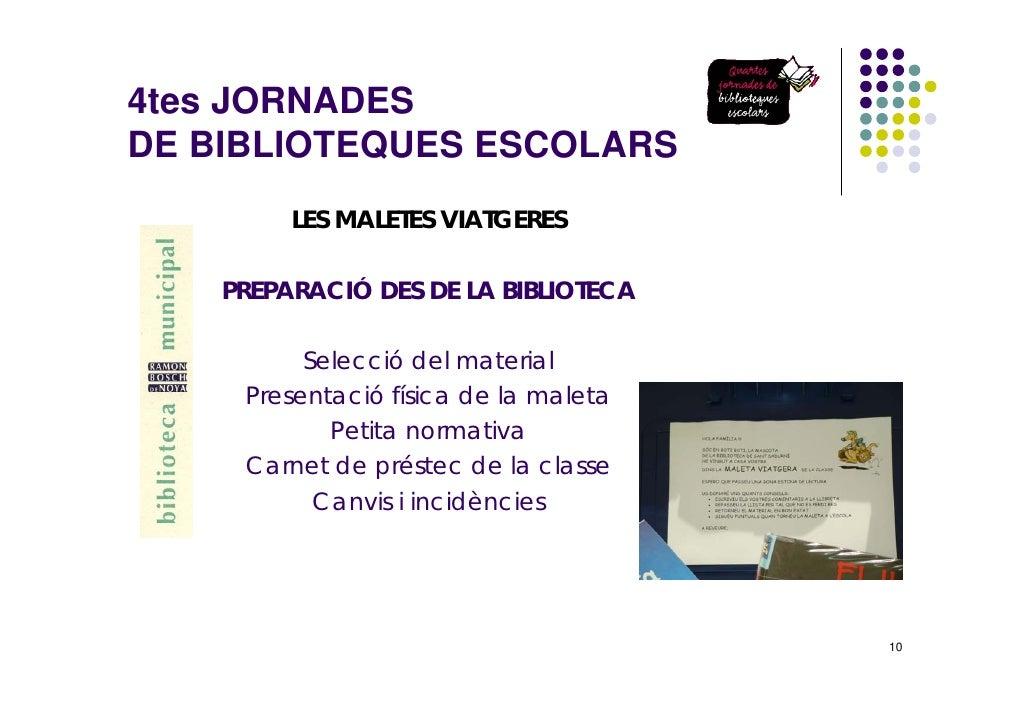 4tes JORNADES DE BIBLIOTEQUES ESCOLARS          LES MALETES VIATGERES      PREPARACIÓ DES DE LA BIBLIOTECA            Sele...