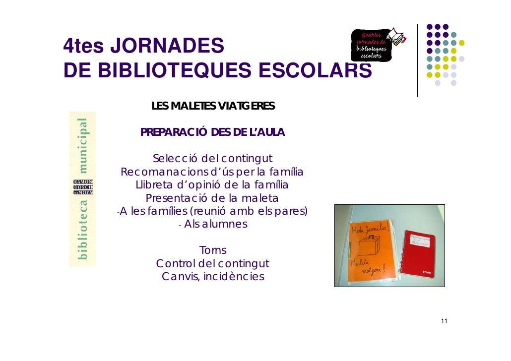 4tes JORNADES DE BIBLIOTEQUES ESCOLARS           LES MALETES VIATGERES          PREPARACIÓ DES DE L'AULA              Sele...