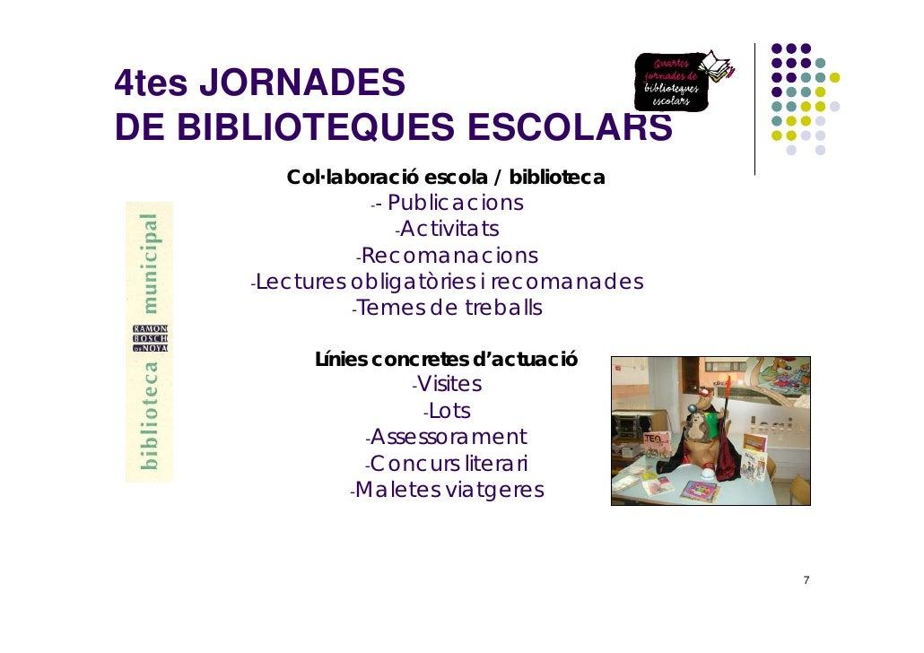 4tes JORNADES DE BIBLIOTEQUES ESCOLARS         Col·laboració escola / biblioteca                         Publicacions     ...