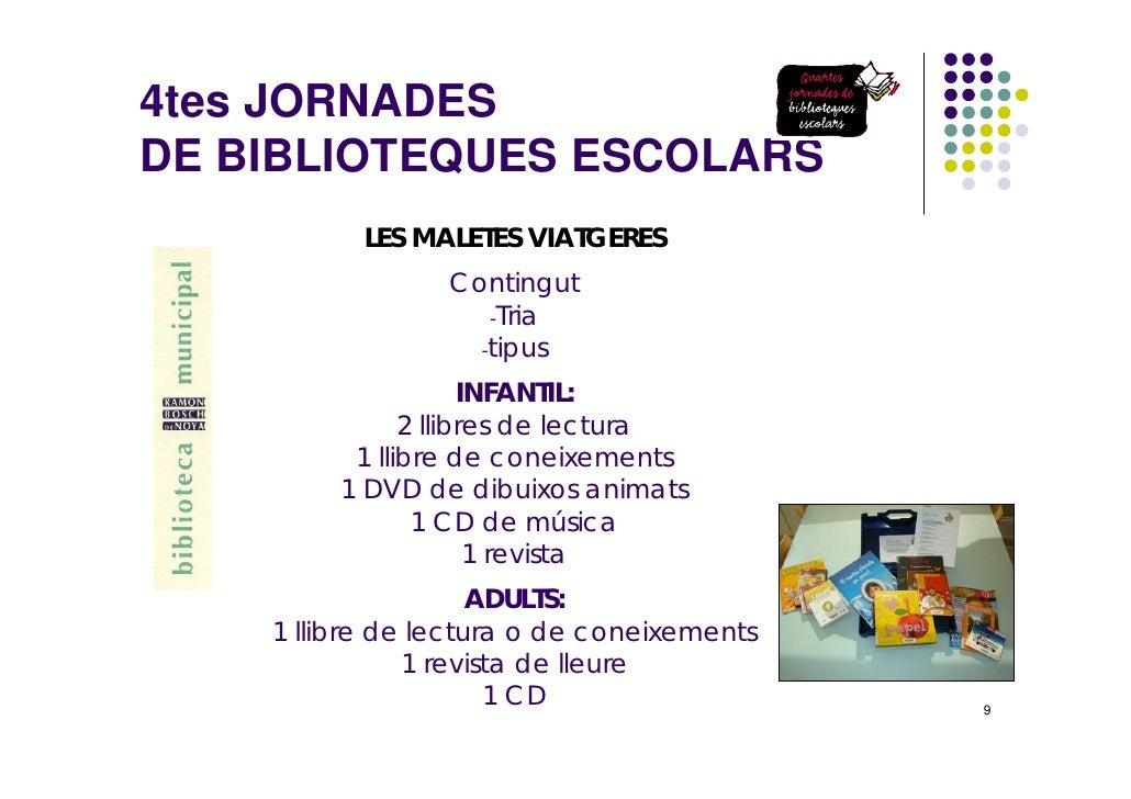 4tes JORNADES DE BIBLIOTEQUES ESCOLARS            LES MALETES VIATGERES                  Contingut                     -Tr...