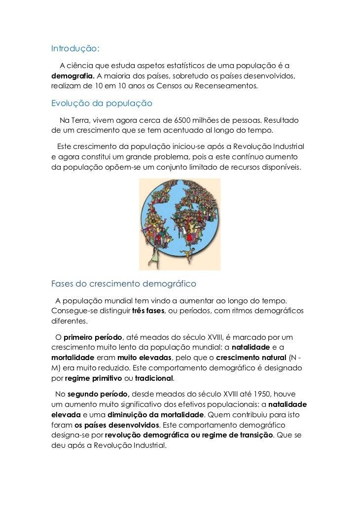 Introdução:  A ciência que estuda aspetos estatísticos de uma população é ademografia. A maioria dos países, sobretudo os ...