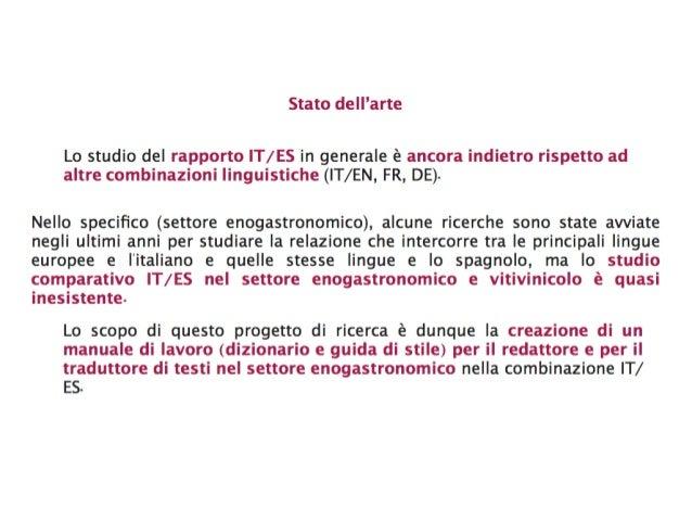 Stato dell'arte Lo studio del rapporto IT/ES in generale è ancora indietro rispetto ad altre combinazioni linguistiche (IT...