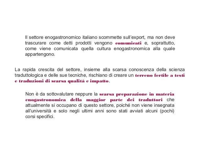 Il settore enogastronomico italiano scommette sull'export, ma non deve trascurare come detti prodotti vengono comunicati e...