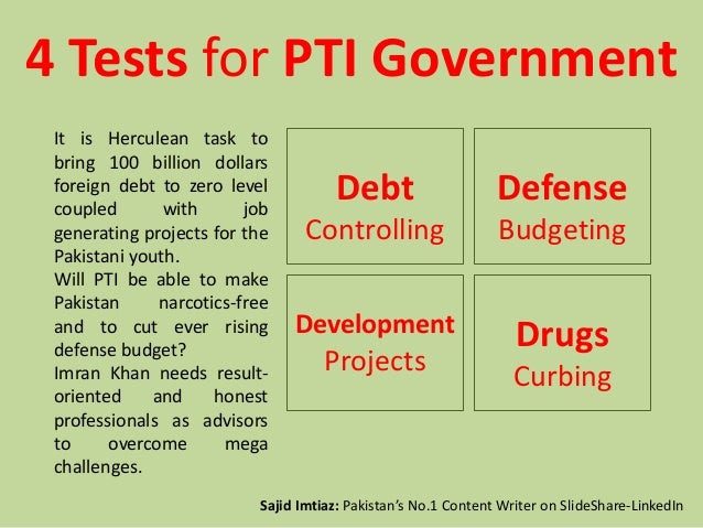 4 Tests for PTI Government Debt Controlling Defense Budgeting Drugs Curbing Development Projects It is Herculean task to b...