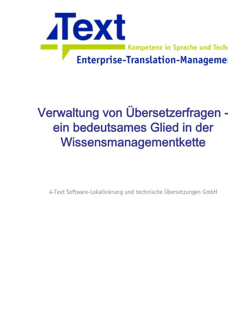 Verwaltung von Übersetzerfragen -  ein bedeutsames Glied in der   Wissensmanagementkette 4-Text Software-Lokalisierung und...