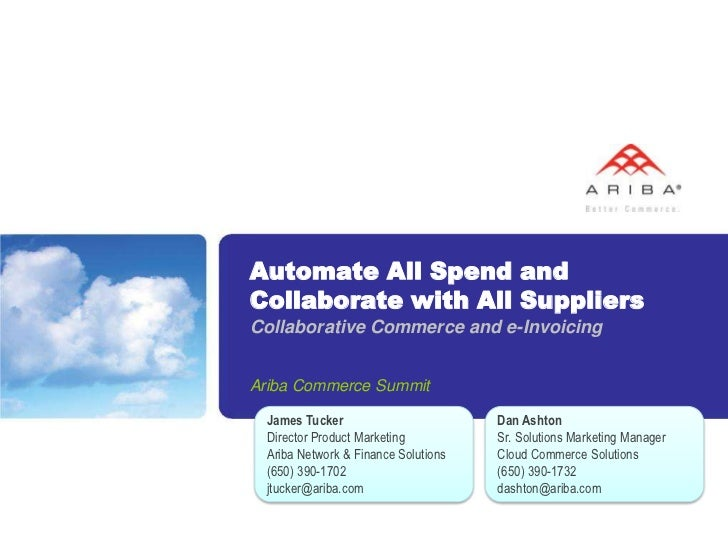 Automate All Spend and Collaborate with All SuppliersCollaborative Commerce and e-Invoicing<br />Ariba Commerce Summit<br ...