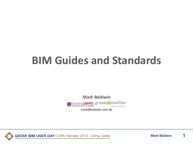 1Mark Baldwin BIM Guides and Standards Mark Baldwin // mark@baldwin.com.de