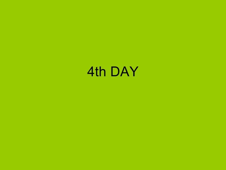 4th DAY