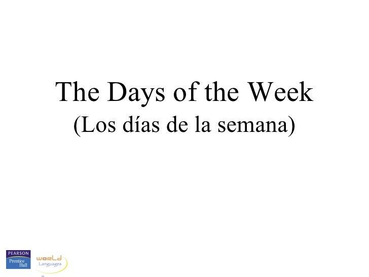 The Days of the Week (Los días de la semana)