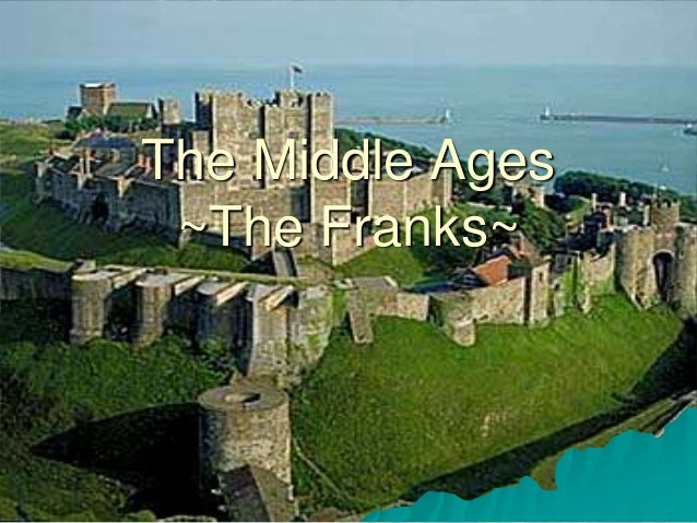 The Middle Ages ~The Franks~