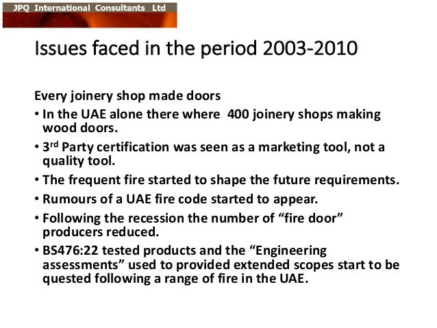 Issues  faced  in  the  period  2003-‐2010 Every  joinery  shop  made  doors • In  the  UAE  alon...