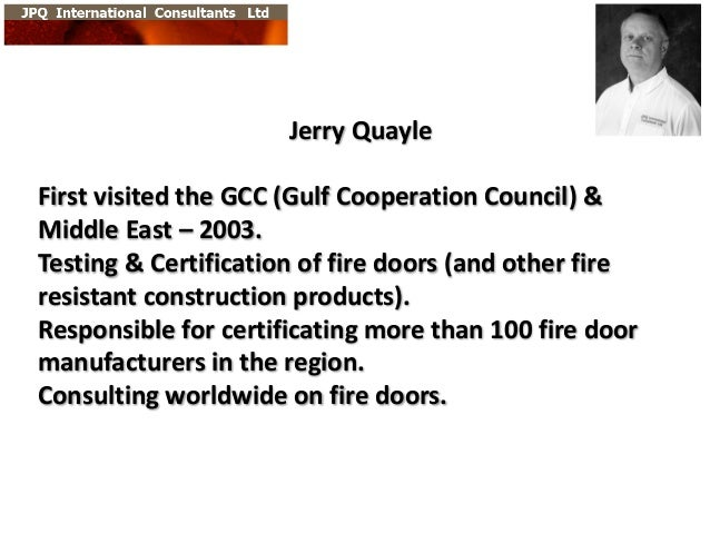 Jerry  Quayle First  visited  the  GCC  (Gulf  Cooperation  Council)  &   Middle  East  – 2003. Test...