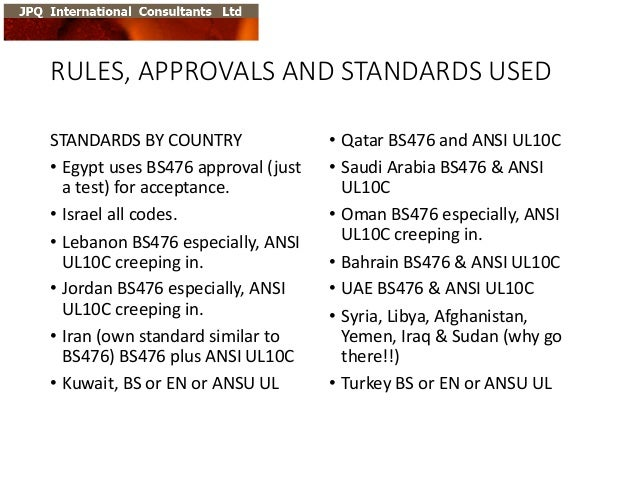 RULES,  APPROVALS  AND  STANDARDS  USED STANDARDS  BY  COUNTRY • Egypt  uses  BS476  approval  (just ...
