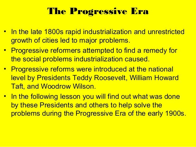 progressive era 4 In short, the progressive era ushered the modern american politico-economic system into being from the preface by murray n rothbard subscribe to our mailing lists.