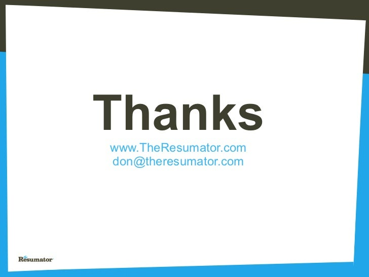 Thanks Www.TheResumator.com [email_address]  The Resumator