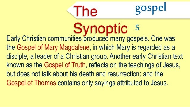 the synoptic gospels The nature of jesus in the synoptic gospels presented to the one god conference, albany, ny june 9, 2007 thesis: the synoptic gospels demonstrate obliviousness to.