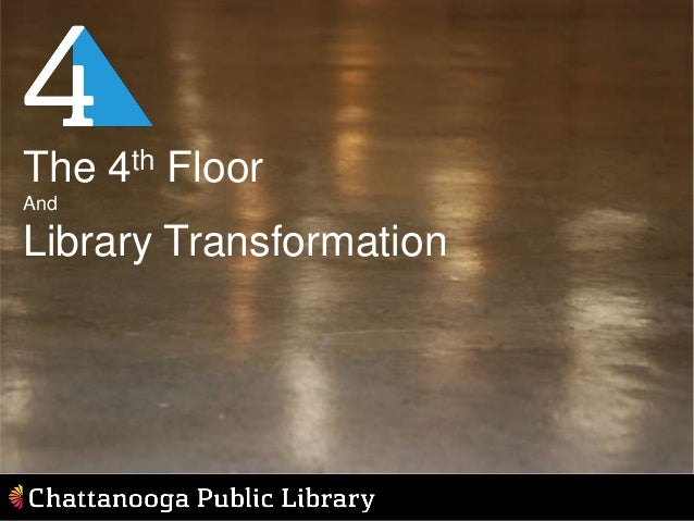 The 4th Floor And Library Transformation