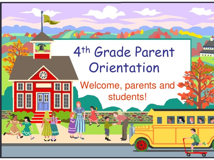 4th grade parent orientationwelcome parents and