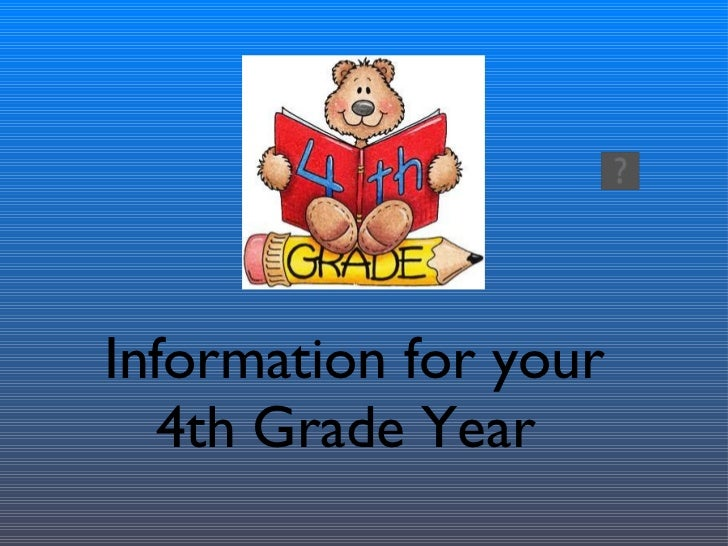 Information for your 4th Grade Year