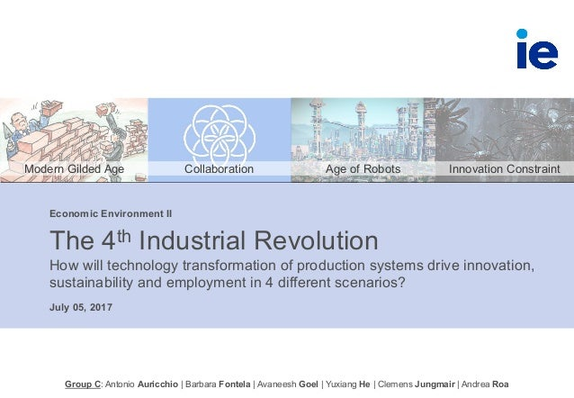 July 05, 2017 The 4th Industrial Revolution How will technology transformation of production systems drive innovation, sus...