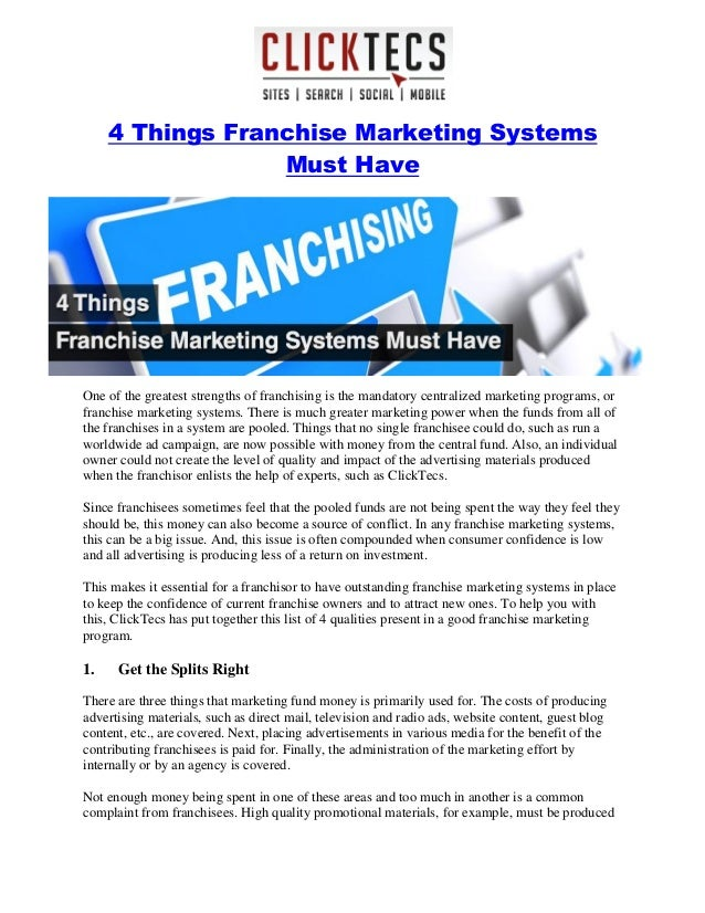 4 Things Franchise Marketing Systems Must Have One of the greatest strengths of franchising is the mandatory centralized m...