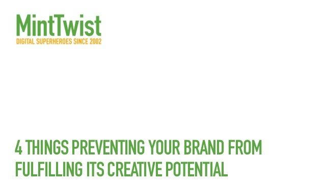 4THINGSPREVENTINGYOURBRANDFROM FULFILLINGITSCREATIVEPOTENTIAL