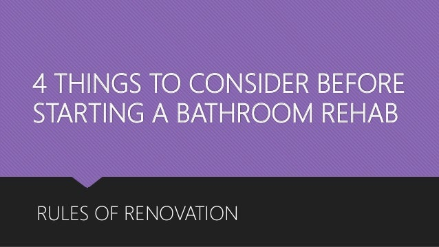 4 THINGS TO CONSIDER BEFORE STARTING A BATHROOM REHAB RULES OF RENOVATION