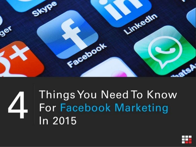Things You Need To Know For Facebook Marketing In 2015 4