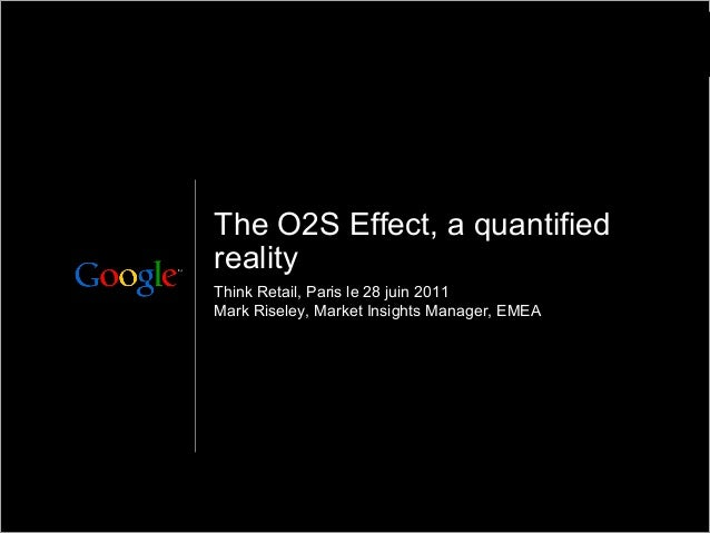 Google Confidential and ProprietaryGoogle Confidential and Proprietary Think Retail, Paris le 28 juin 2011 Mark Riseley, M...