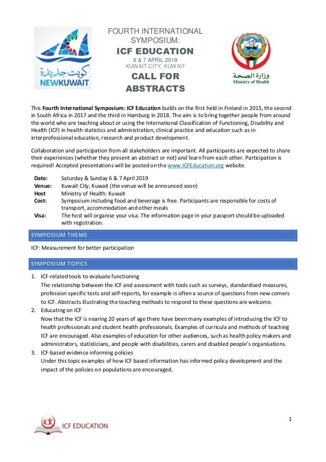 FOURTH INTERNATIONAL SYMPOSIUM: ICF EDUCATION 6 & 7 APRIL 2019 KUWAIT CITY, KUWAIT CALL FOR ABSTRACTS 1 This Fourth Intern...