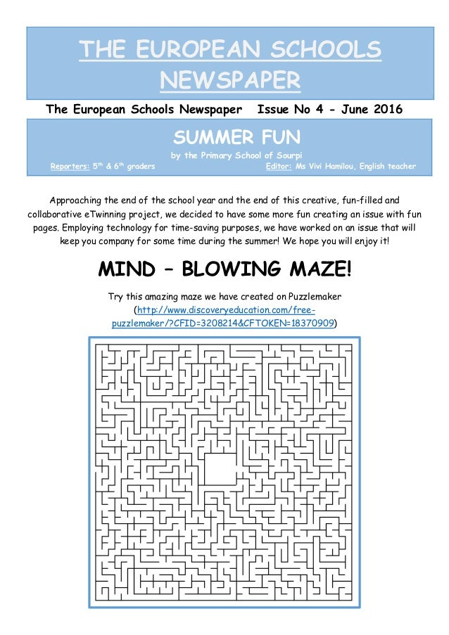 THE EUROPEAN SCHOOLS NEWSPAPER The European Schools Newspaper Issue No 4 - June 2016 Approaching the end of the school yea...
