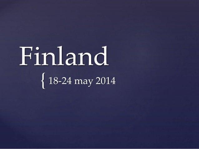 { Finland 18-24 may 2014