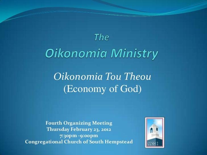 Oikonomia Tou Theou            (Economy of God)       Fourth Organizing Meeting       Thursday February 23, 2012          ...