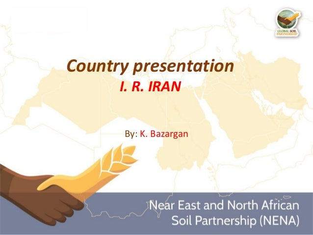 Country presentation I. R. IRAN By: K. Bazargan