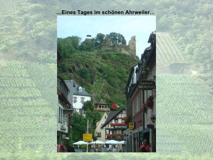 … Eines Tages im schönen Ahrweiler…