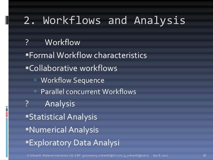 2. Workflows and Analysis <ul><li>? Workflow </li></ul><ul><li>Formal Workflow characteristics </li></ul><ul><li>Collabora...