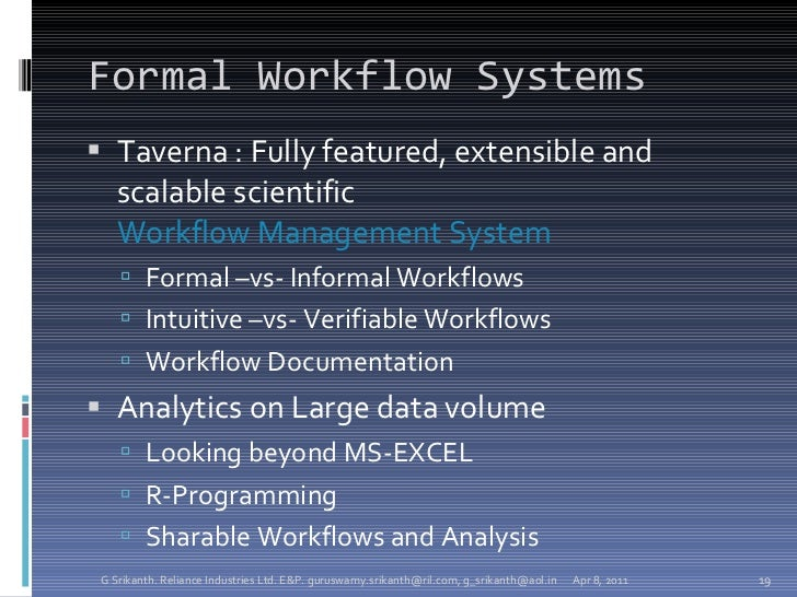 Formal Workflow Systems <ul><li>Taverna : Fully featured, extensible and scalable scientific  Workflow Management System  ...