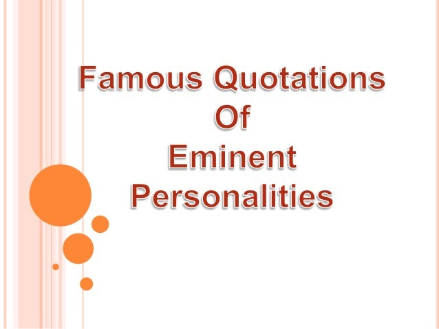 famous quotations of eminent personalities