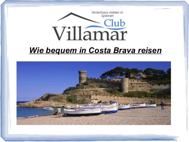 Wie bequem in Costa Brava reisen