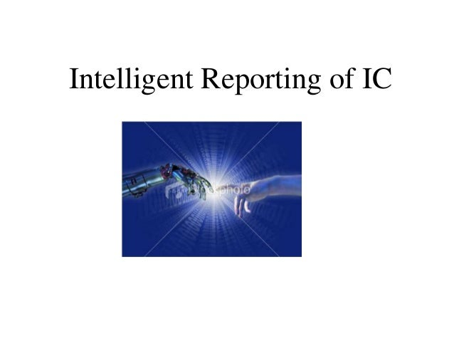 Intelligent Reporting of IC