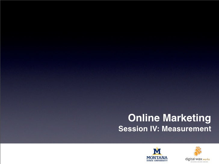 Online MarketingSession IV: Measurement