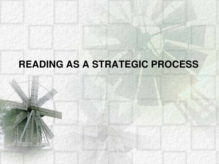 READING AS A STRATEGIC PROCESS<br />