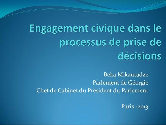 Beka Mikautadze Parlement de Géorgie Chef de Cabinet du Président du Parlement Paris -2013